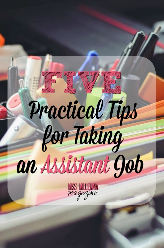 5 Practical Tips for Taking an Assistant Job