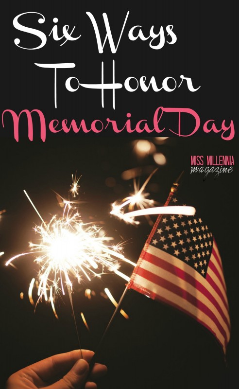 6 Ways To Honor Memorial Day