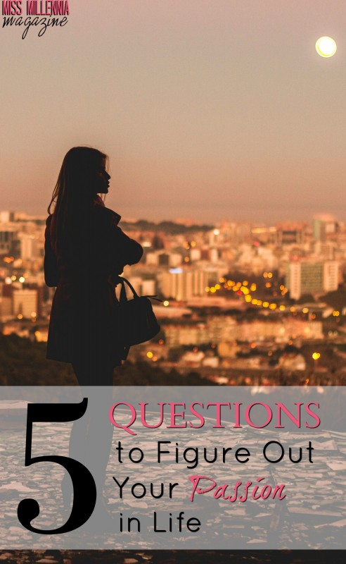5 Questions to Figure Out Your Passion in Life
