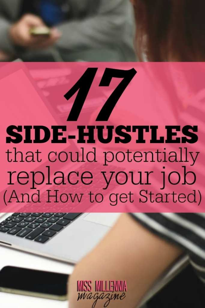 17 Side Hustles That Could Potentially Replace Your Job (And How to get Started) by Miss Millennia Magazine