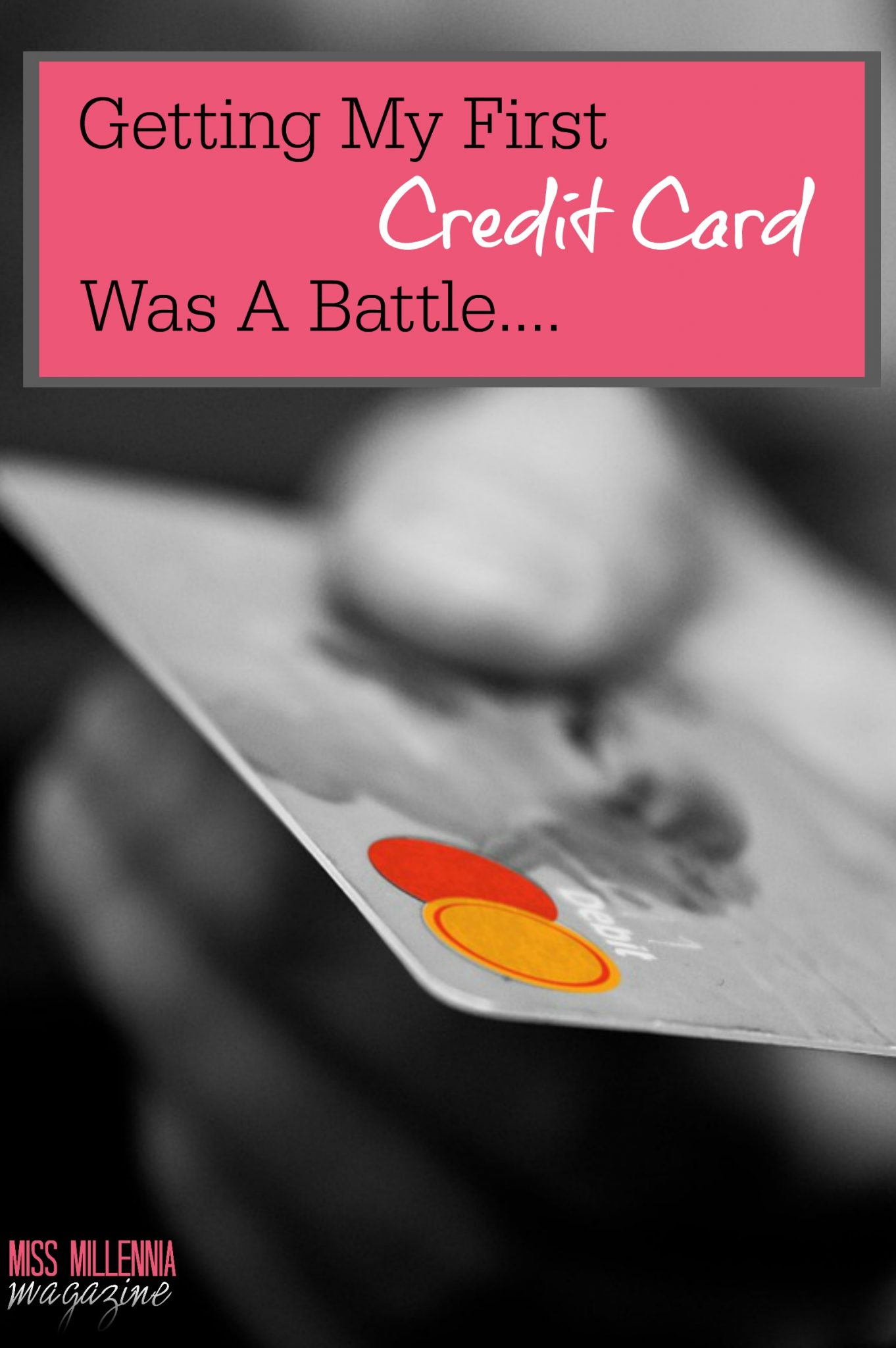 Getting My First Credit Card Was A Battle