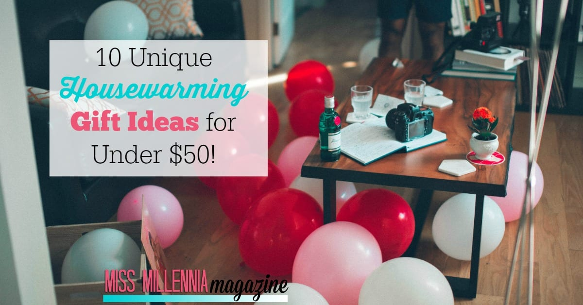 10 Unique Housewarming Gift Ideas For Under $50