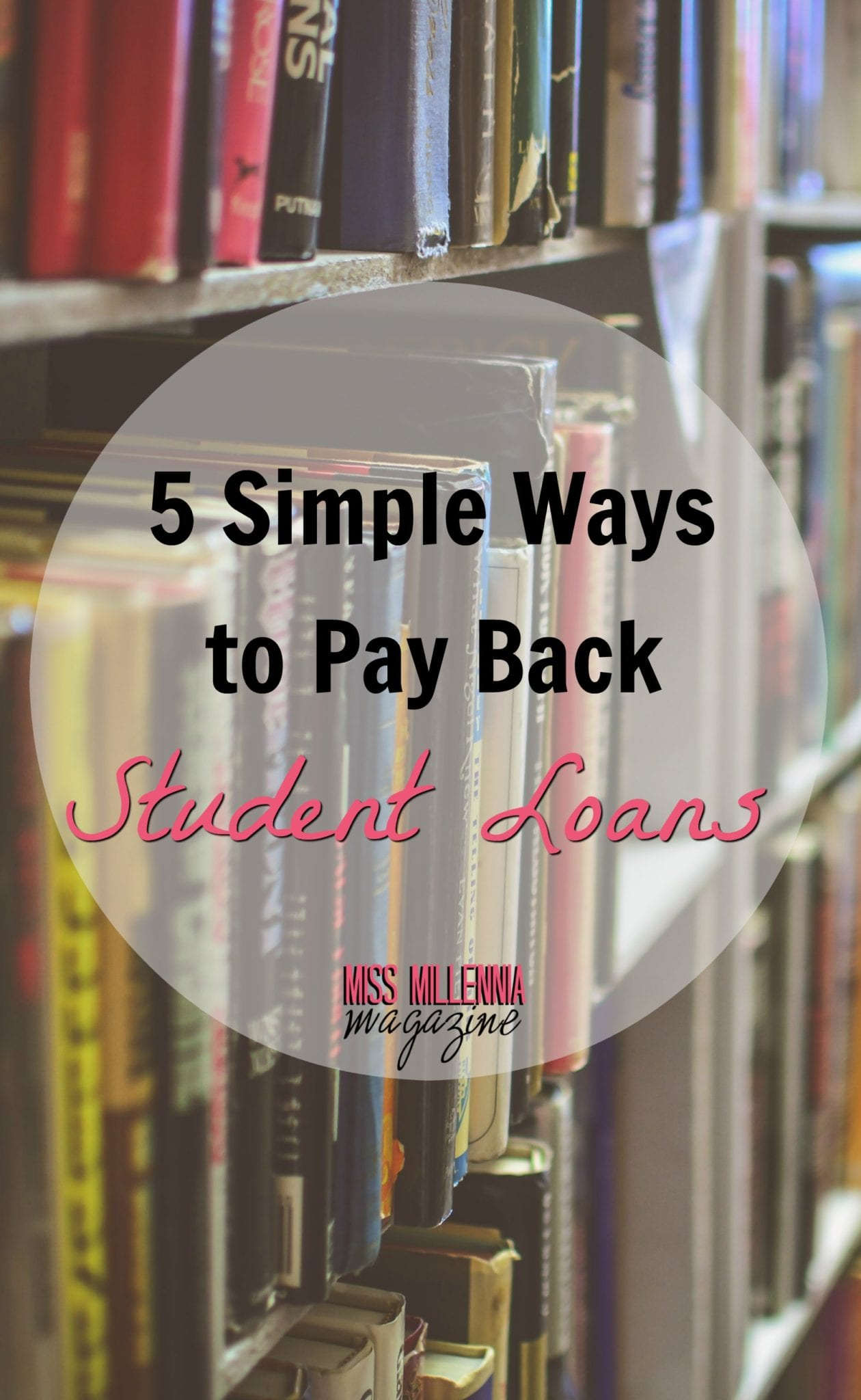 5 Simple Ways to Pay Back Student Loans