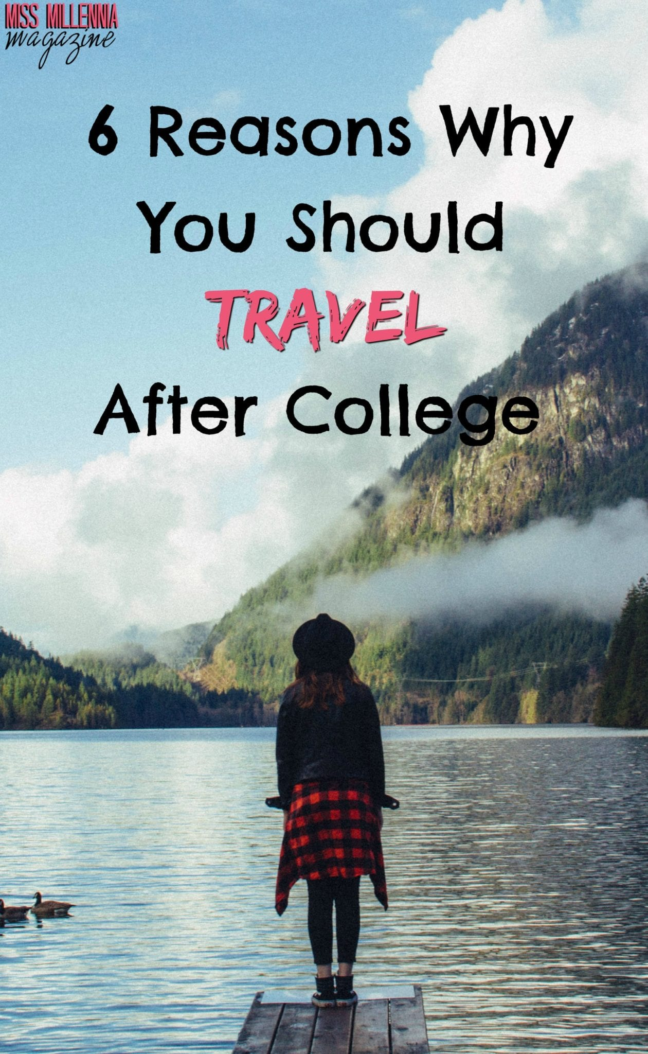 6 Reasons Why You Should Travel After College