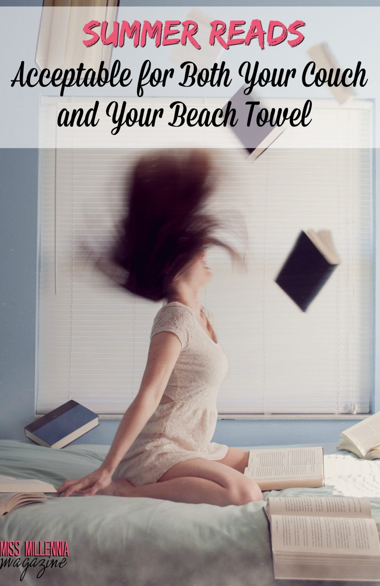 summer reads acceptable for both your couch and your beach towel miss millennia magazine big. Black Bedroom Furniture Sets. Home Design Ideas