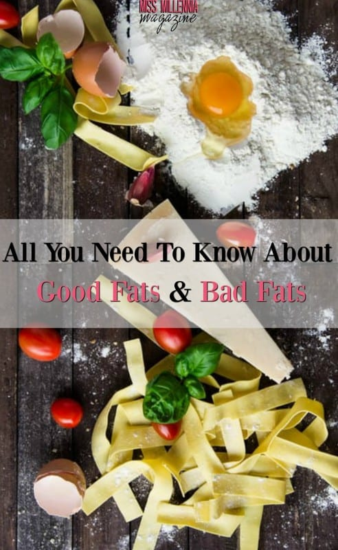 All You Need To Know About Good Fats & Bad Fats