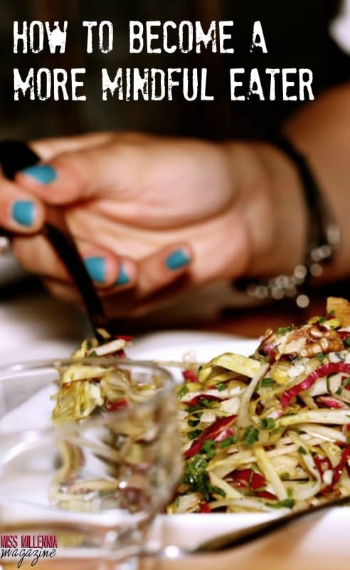 Eating big portions? Learn How to Become a More Mindful Eater #MissMillMag