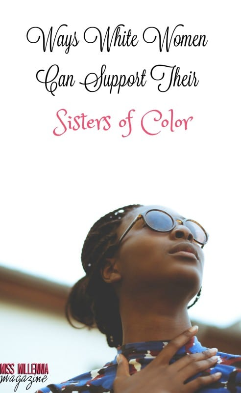 The ways that white women can support women of color #MissMillMag
