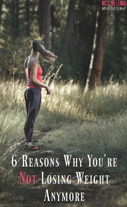 6 Reasons Why You're Not Losing Weight Anymore