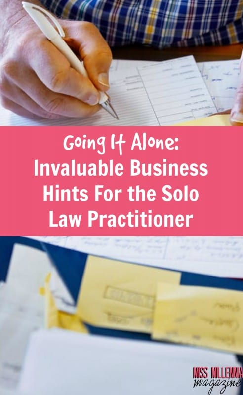 Going It Alone: Invaluable Business Hints For the Solo Law Practitioner