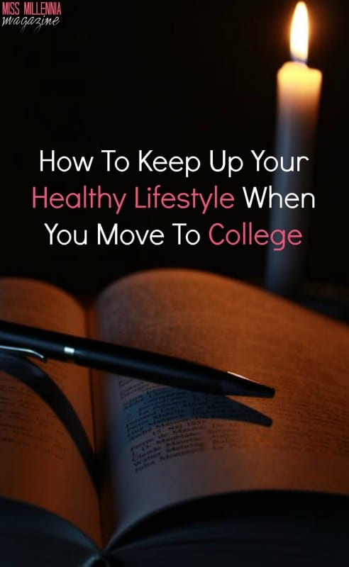 How To Keep Up Your Healthy Lifestyle When You Move To College