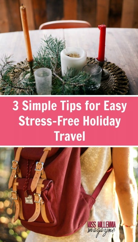 Here are three tips to help make your traveling days a bit easier.