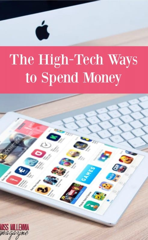 The High-Tech Ways to Spend Money