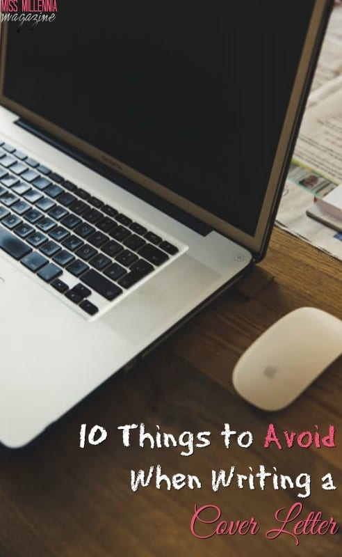 10 Things to Avoid When Writing a Cover Letter