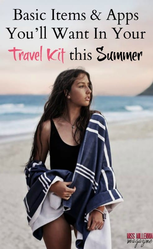 Going Abroad This Summer? Here Are The Basic Items & Apps You'll Want In Your Travel Kit