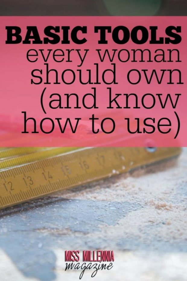 Regardless of what anyone says, there are basic tools every woman should own and know how to use. So here are some you own and know how to use.