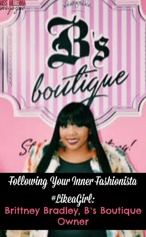 Following Your Inner Fashionista #LikeaGirl: Brittney Bradley, B's Boutique Owner