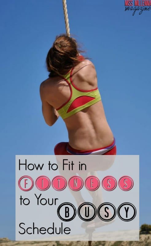 How to Fit in Fitness to Your Busy Schedule