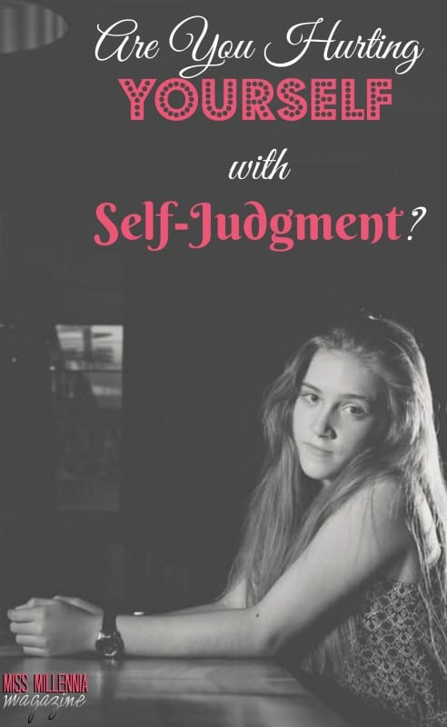 Are You Hurting Yourself with Self-Judgment?