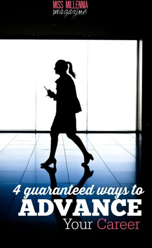 4 Guaranteed Ways To Advance Your Career