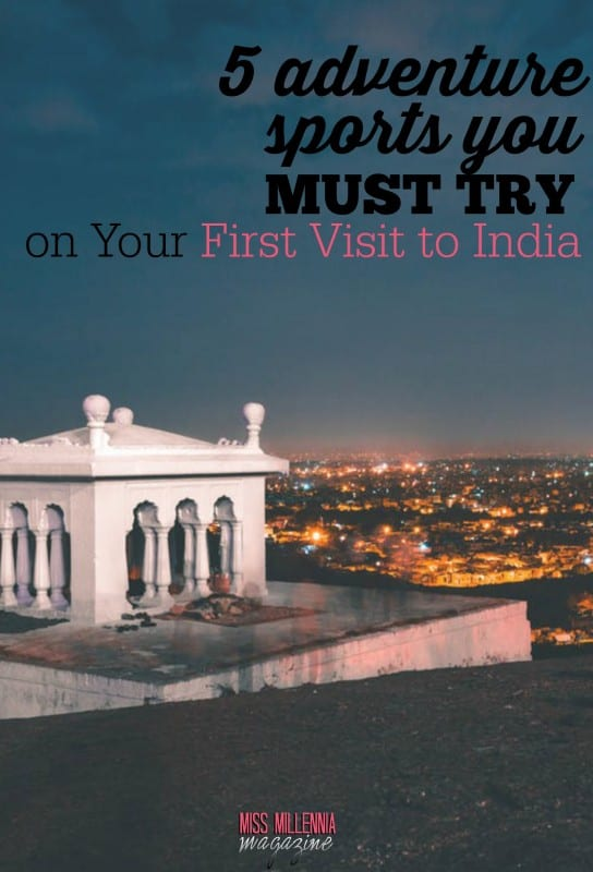 5 Adventure Sports You Must Try on Your First Visit to India