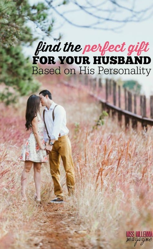Find the Perfect Gift for Your Husband Based on His Personality