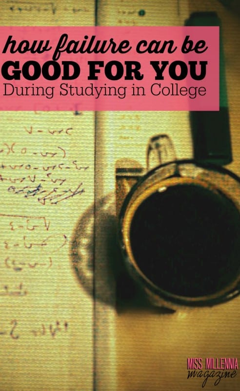 How Failure Can Be Good For You During Studying in College