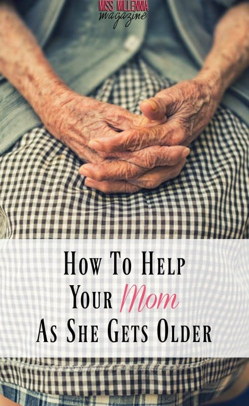How To Help Your Mom As She Gets Older