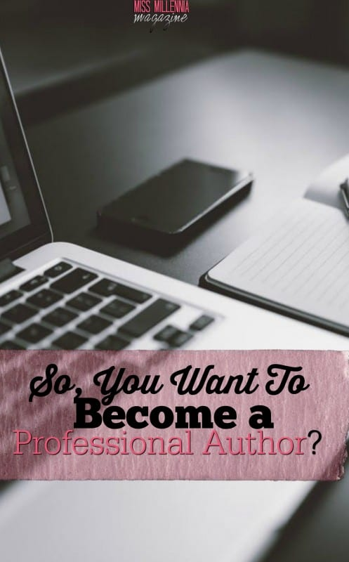 So, You Want To Become a Professional Author?