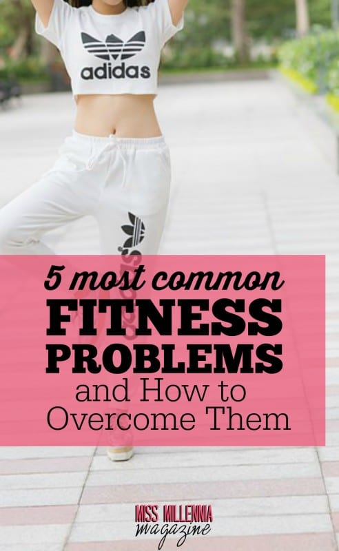 Do you feel like you can't live the healthy lifestyle you want? You might need to overcome one of these five common fitness problems first.