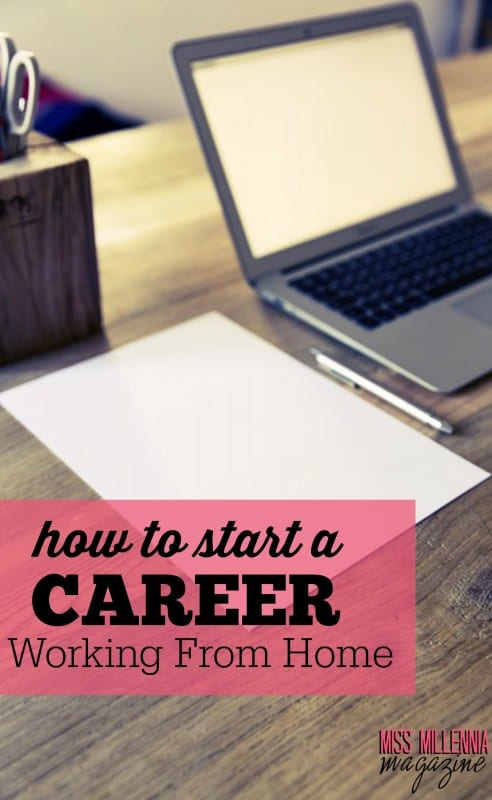 How to Start a Career Working From Home
