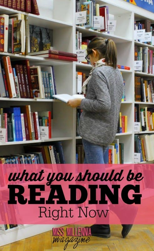 Hello, fellow bookworms! If you need some suggestions for what you should be reading right now, look no further! Here are my top picks.