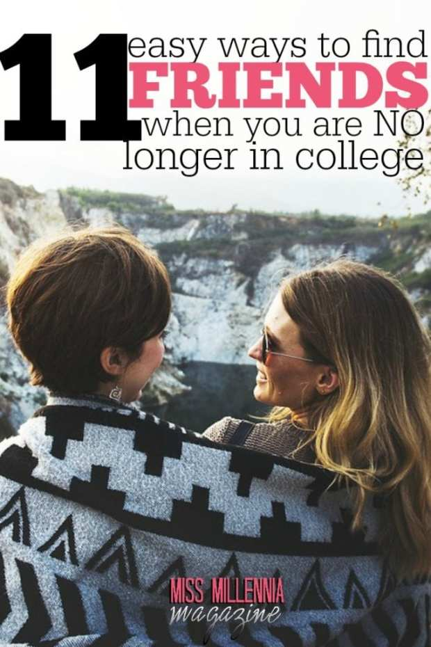 Making friends after college is completely different than before. Here are some easy ways to get out there and meet new people.