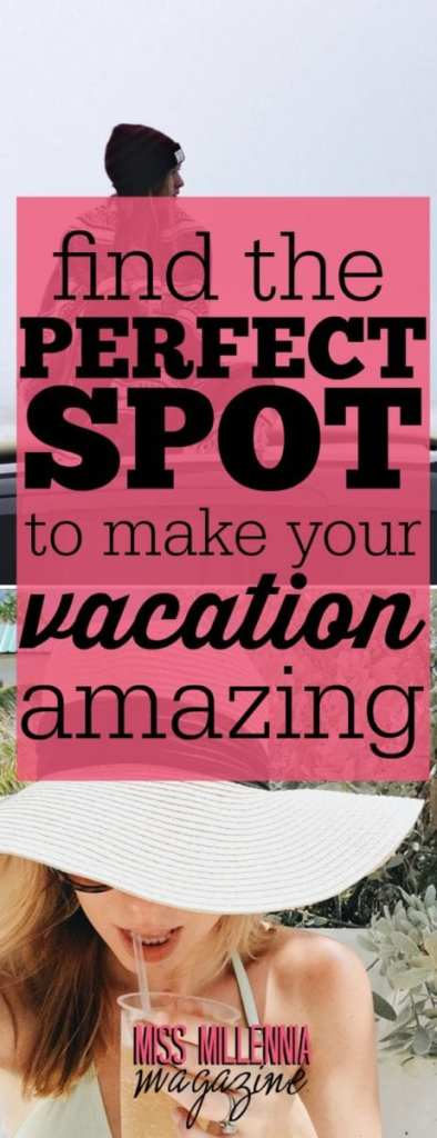 Whatever the celebration, you want to be sure you make good use of your time and money. Use these tips to pick the perfect spot for your vacation!