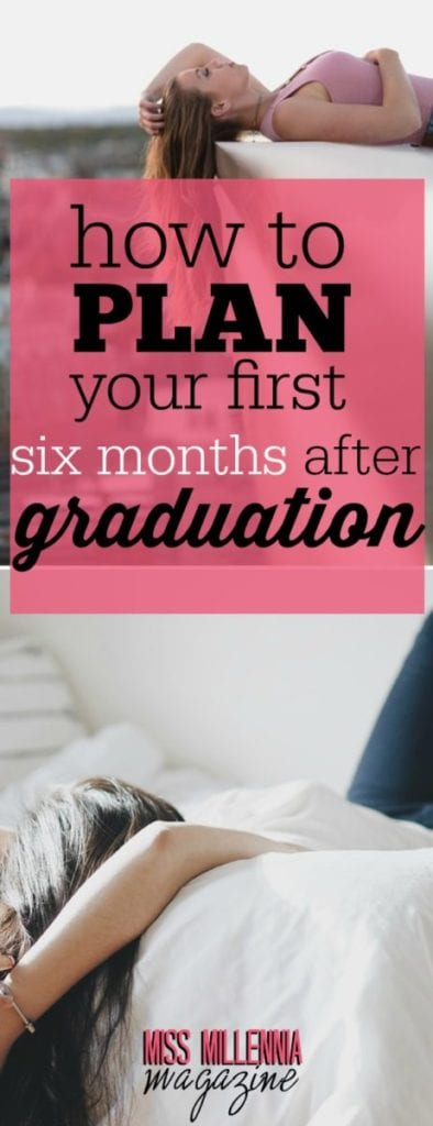 You have so much opportunity and so much uncertainty that it can feel overwhelming. Here is what you should do in your first six months after graduation.