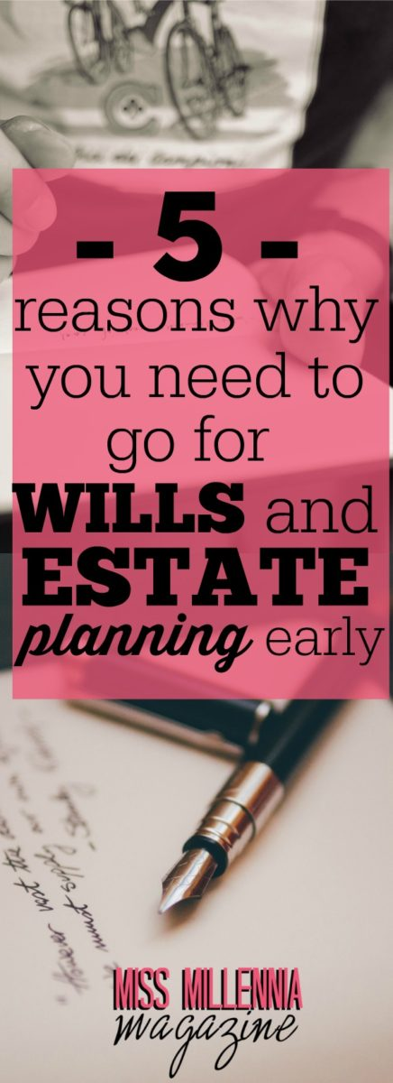 Millennials fail to do wills and estate planning for many unjustifiable reasons. If you want to know why planning early is great, here are good reasons.