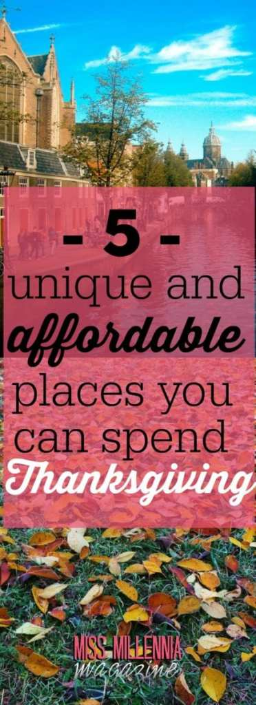 Thanksgiving isn't just for family-time, it's also a chance to travel to new places. Check out these cool, affordable cities to spend Thanksgiving!