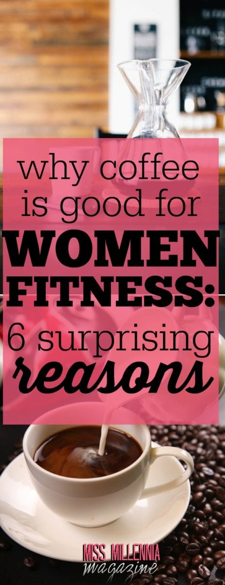 A lot of things have been said about coffee, some good and others are bad. Here are six benefits of drinking coffee for women fitness and general health.
