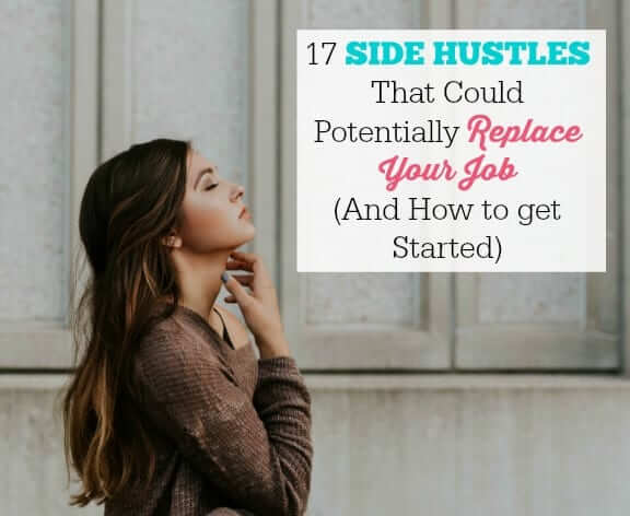 17-Side-Hustles-That-Could-Potentially-Replace-Your-Job-And-How-to-get-Started-1