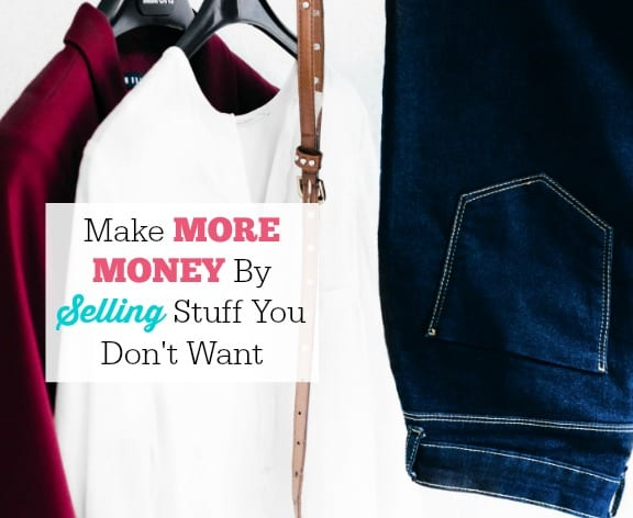 Make-More-Money-By-Selling-Stuff-You-Dont-Want