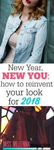 New Year, New You- How to Reinvent Your Look for 2018