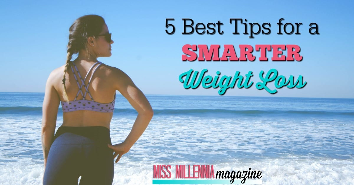 The 5 Best Tips For A Smarter Weight Loss 1
