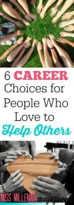 6 Career Choices for People Who Love to Help Others
