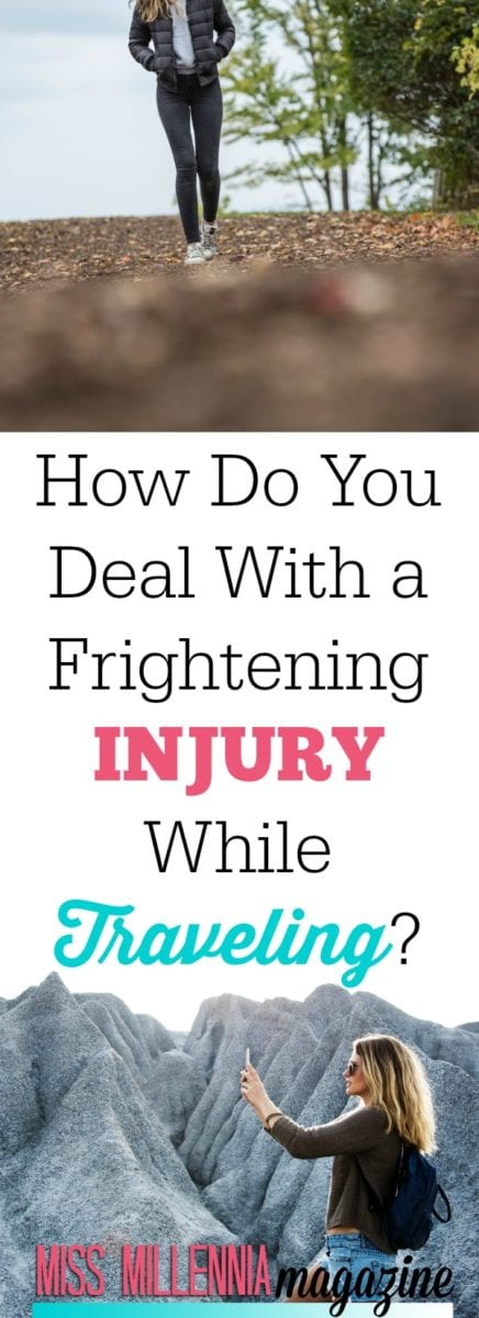 When you end up with a frightening injury while traveling, it's never easy, but make sure you have insurance so they'll patch you up. Here are other things to do.