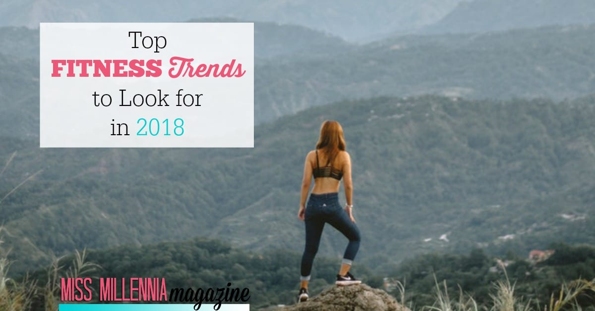 The Top Fitness Trends to Look for in 2018