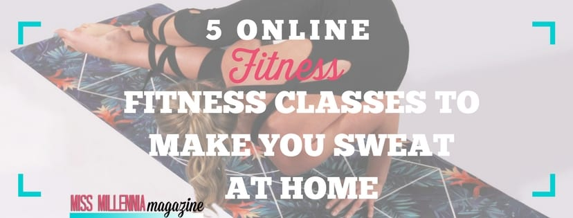 Can't leave your house because of weather, tight schedule, or a bad hair day? Check out these 5 online fitness classes that help you get your sweat on at home!