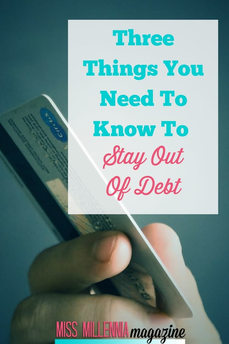 Debt is a significant problem in millions of peoples' lives. However, it is relatively easy to stay out of this predicament. Here are all you need to know to stay out of debt.