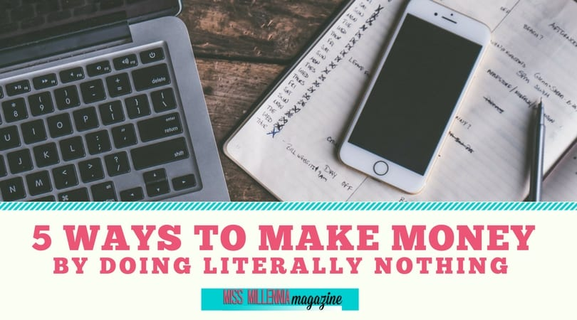 Even if you're the hardest worker on the planet, scoring extra cash without much effort is sweet. Click here to read about fast ways to make money by doing nothing!