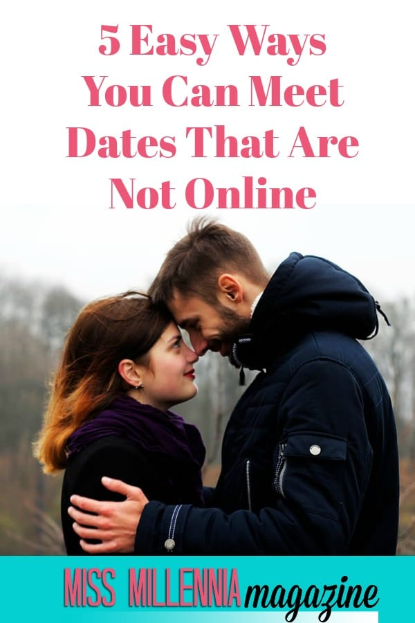 Dating can be hard. And even though we are in the age of online dating, that too comes with flaws. Check out these 5 easy ways you can still meet dates, not online