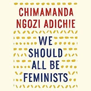 Feminist Books:We should all be feminists by Chimamanda Ngozi Adichie